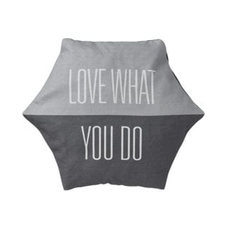 Coussin - Love what you do