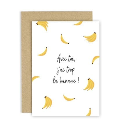 Carte de voeux – Avec toi j'ai la banane
